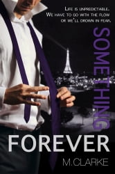 Something Forever ebook by M. Clarke