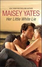 Her Little White Lie ebook by Maisey Yates