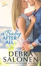 A Baby After All ebook by Debra Salonen