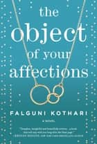 The Object of Your Affections eBook by Falguni Kothari