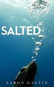 Salted ebook by Aaron Galvin