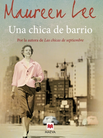 Una chica de barrio eBook by Maureen Lee