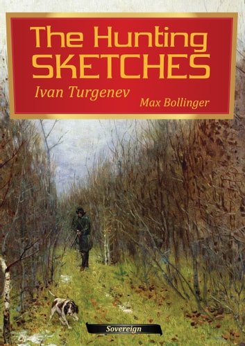 The Hunting Sketches, Volume 2 - The District Doctor and Other Stories ebook by Ivan Turgenev