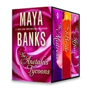 Maya Banks The Anetakis Tycoons Box Set - The Mistress\The Tycoon's Rebel Bride\The Tycoon's Secret Affair ebook by Maya Banks