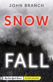Snow Fall: The Avalanche at Tunnel Creek ebook by Kobo.Web.Store.Products.Fields.ContributorFieldViewModel