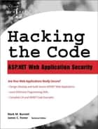 Hacking the Code - Auditor's Guide to Writing Secure Code for the Web ebook by Mark Burnett