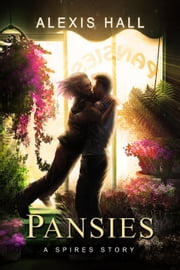 Pansies - Spires, #4 ebook by Alexis Hall