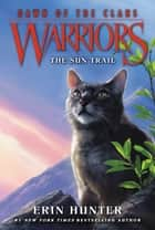 Warriors: Dawn of the Clans #1: The Sun Trail eBook by Erin Hunter, Wayne McLoughlin, Allen Douglas