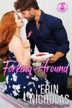 Forking Around ebook by Erin Nicholas