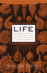 Life - A Natural History of the First Four Billion Years of Life on Earth ebook by Richard Fortey