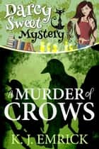 A Murder of Crows ebook by K.J. Emrick