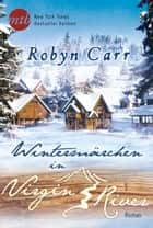 Wintermärchen in Virgin River eBook by Robyn Carr