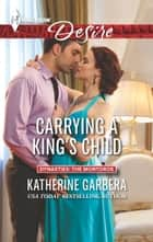 Carrying a King's Child ebook by Katherine Garbera