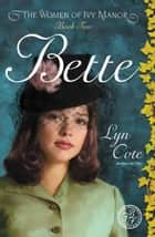 Bette ebook by Lyn Cote