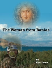 The Woman from Banias ebook by Ken Down