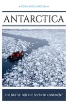 Antarctica: The Battle for the Seventh Continent ebook by Doaa Abdel-Motaal