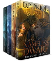 Legends of the Nameless Dwarf - The Complete Saga (Box Set) ebook by D.P. Prior