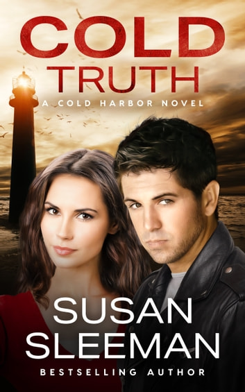 Cold Truth (Cold Harbor Book 2) - Clean and Wholesome Romantic Suspense eBook by Susan Sleeman