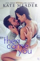Then Came You - A Laws of Attraction Novel ebook by Kate Meader