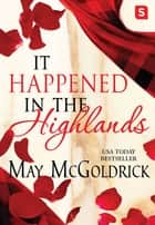 It Happened in the Highlands ebook by May McGoldrick