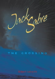 Jack Sabre: The Crossing ebook by Gilbert Latreille