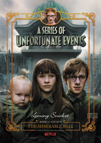 A Series of Unfortunate Events #4: The Miserable Mill ebook by Lemony Snicket