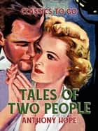 Tales of Two People ebook by