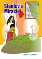 Stanley's Miracle ebook by Odira Ekeneme