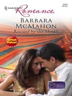 Rescued by the Sheikh ebook by Barbara McMahon