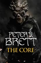 The Core (The Demon Cycle, Book 5) ebook by