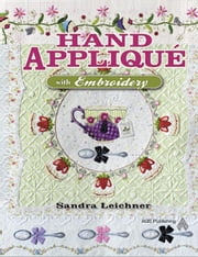 eBook Hand Appliqu¿ with Embroidery ebook by Leichner, Sandra