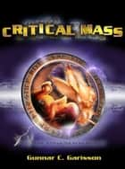 Critical Mass ebook by Gunnar C. Garisson