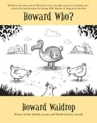 Howard Who? - Stories ebook by Howard Waldrop