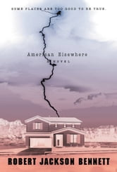 American Elsewhere ebook by Robert Jackson Bennett