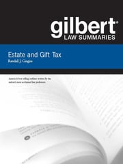 Gilbert Law Summaries on Estate and Gift Taxation, 16th ebook by Randall Gingiss