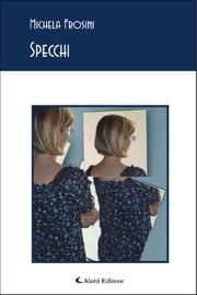 Specchi ebook by Michela Frosini