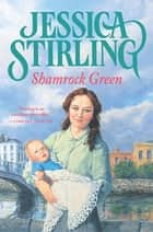 Shamrock Green ebook by Jessica Stirling