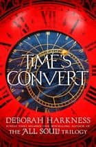 Time's Convert ebook by Deborah Harkness