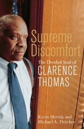 Supreme Discomfort - The Divided Soul of Clarence Thomas ebook by Kevin Merida,Michael Fletcher