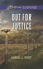 Out for Justice (Mills & Boon Love Inspired Suspense) ebook by Carol J. Post