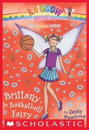 Sports Fairies #4: Brittany the Basketball Fairy ebook by Daisy Meadows