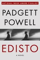 Edisto ebook by Padgett Powell