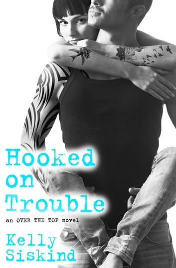 Hooked on Trouble ebook by Kelly Siskind