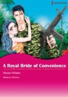 A Royal Bride of Convenience (Harlequin Comics) - Harlequin Comics ebook by Rebecca Winters, Nanao Hidaka