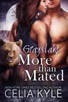 More Than Mated ebook by Celia Kyle