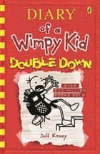 Double Down: Diary of a Wimpy Kid (BK11) ebook by Jeff Kinney