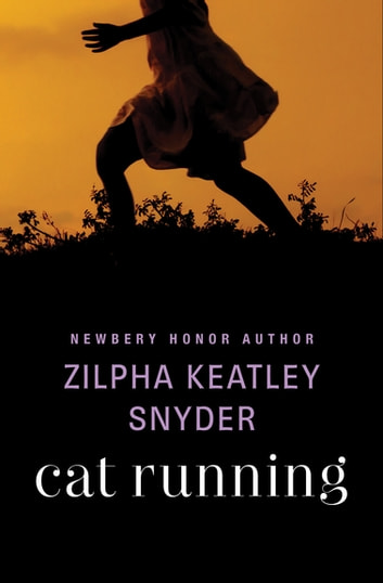 Cat Running ebook by Zilpha Keatley Snyder