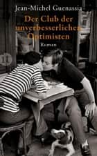 Der Club der unverbesserlichen Optimisten - Roman ebook by Jean-Michel Guenassia, Eva Moldenhauer