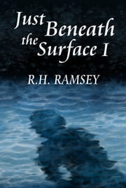 Just Beneath the Surface I ebook by RH Ramsey