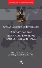 'Report on the Agrarian Law' (1795) and Other Writings ebook by Gabriel Paquette, Álvaro Caso Bello, Gaspar Melchor de Jovellanos